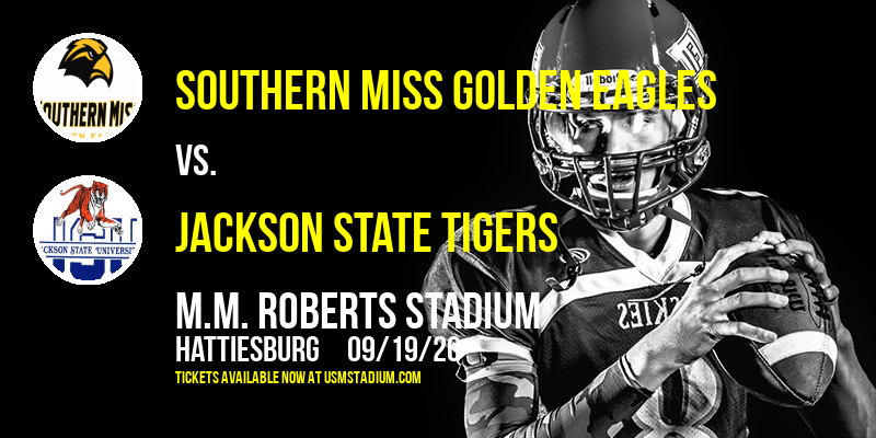 Southern Miss Golden Eagles vs. Jackson State Tigers at M.M. Roberts Stadium